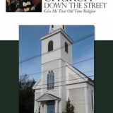 The Big White Church Down the Street : Give Me That Old Time Religion by Brother Calvin Allen
