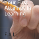 Overcoming Your FAIL - Overcoming Your First Attempt In Learning
